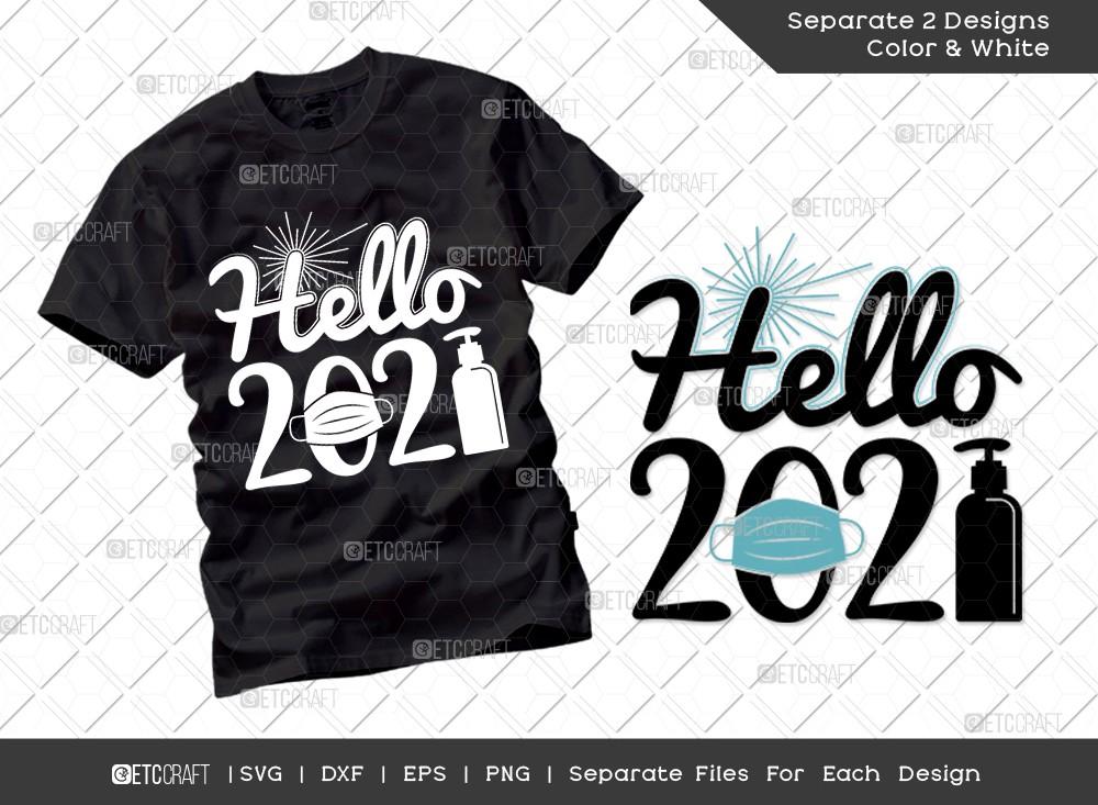 Hello 2021 SVG Cut File   Quarantine 2021 T-shirt Design