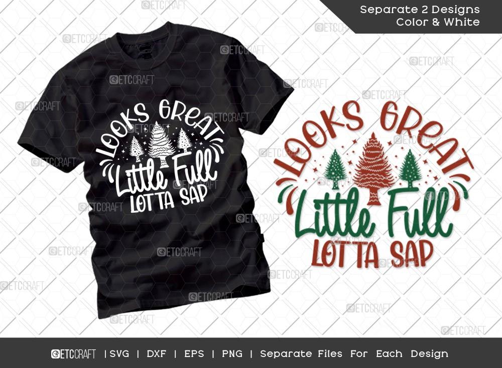 Looks Great Little Full Lotta Sap SVG Cut File | T-shirt Design