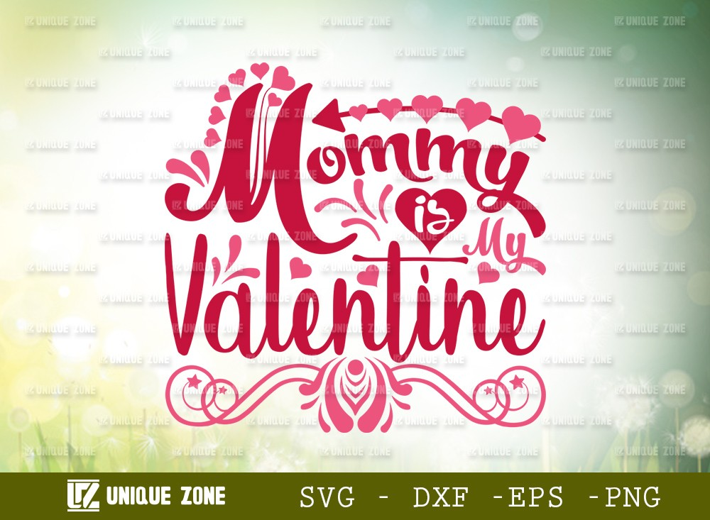 Mommy Is My Valentine SVG Cut File | Love Svg