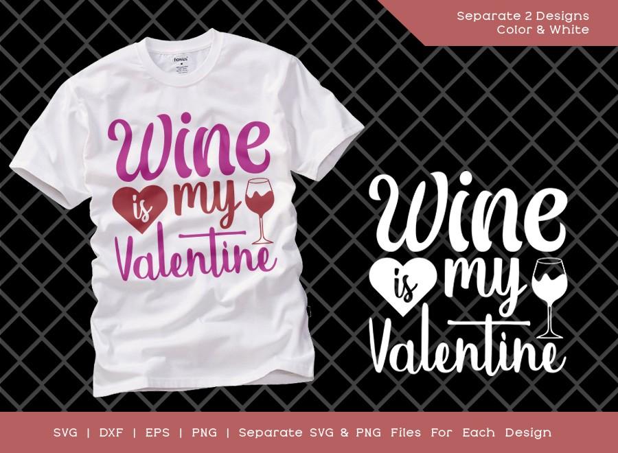 Wine Is My Valentine SVG Cut File | Valentine Wine