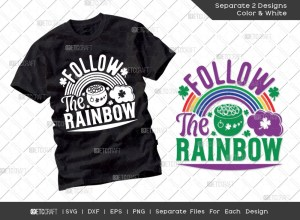 Follow The Rainbow SVG Cut File | St Patricks Day Svg | T-shirt Design