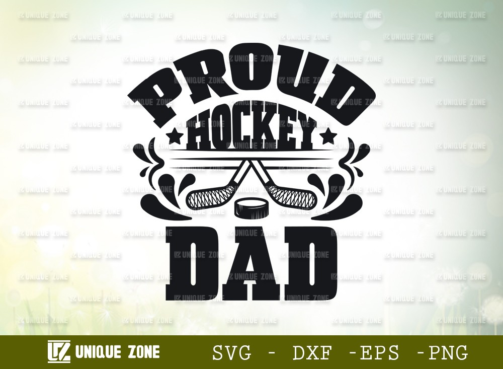 Proud Hockey Dad SVG Cut File | Best Dad Ever Svg