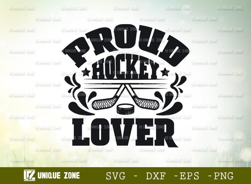 Proud Hockey Lover SVG Cut File | Best Lover Ever Svg