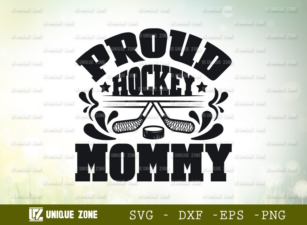 Proud Hockey Mommy SVG Cut File | Best Mommy Ever Svg