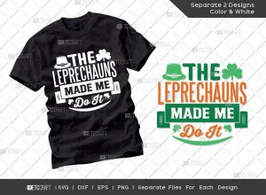 The Leprechauns Made Me Do It SVG Cut File | St Patricks Day Svg | T-shirt Design