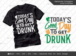 Todays Good Day To Get Drunk SVG Cut File | St Patricks Day Svg