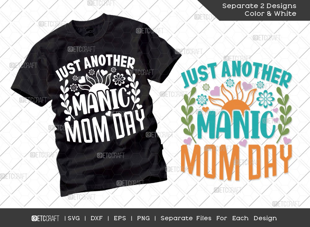 Just Another Manic Mom Day SVG | Mother's Day