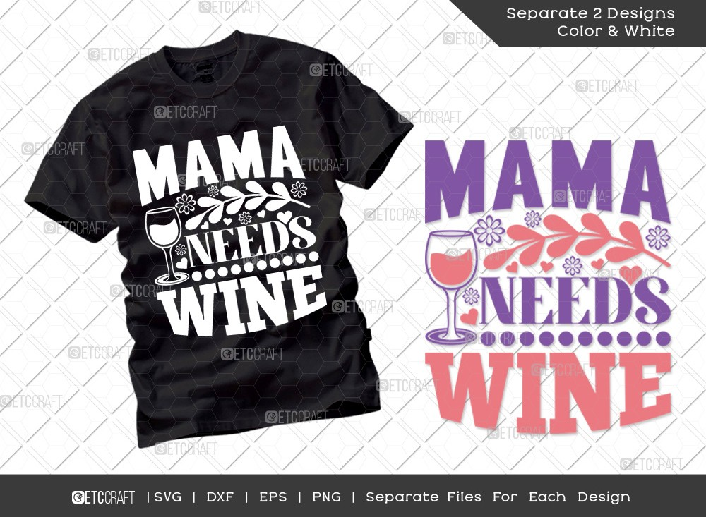 Mama Needs Wine SVG | Mother's Day Svg