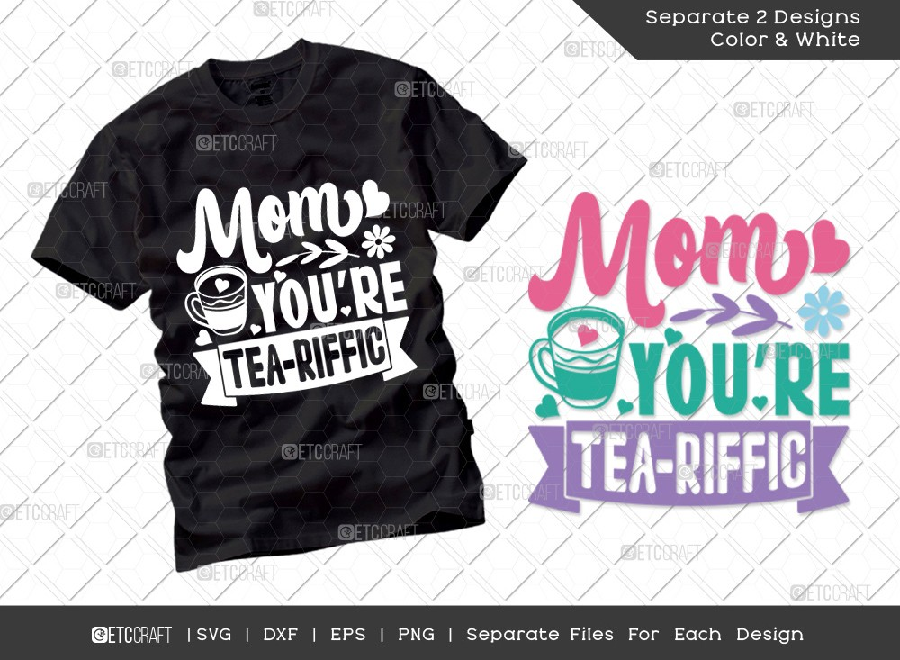 Mom YouRe Tea Riffic SVG   Mother's Day Svg