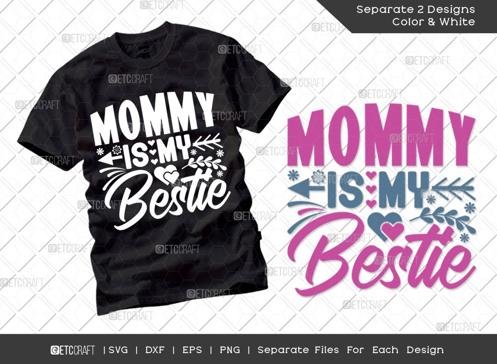 Mommy Is My Bestie SVG | Mother's Day Svg