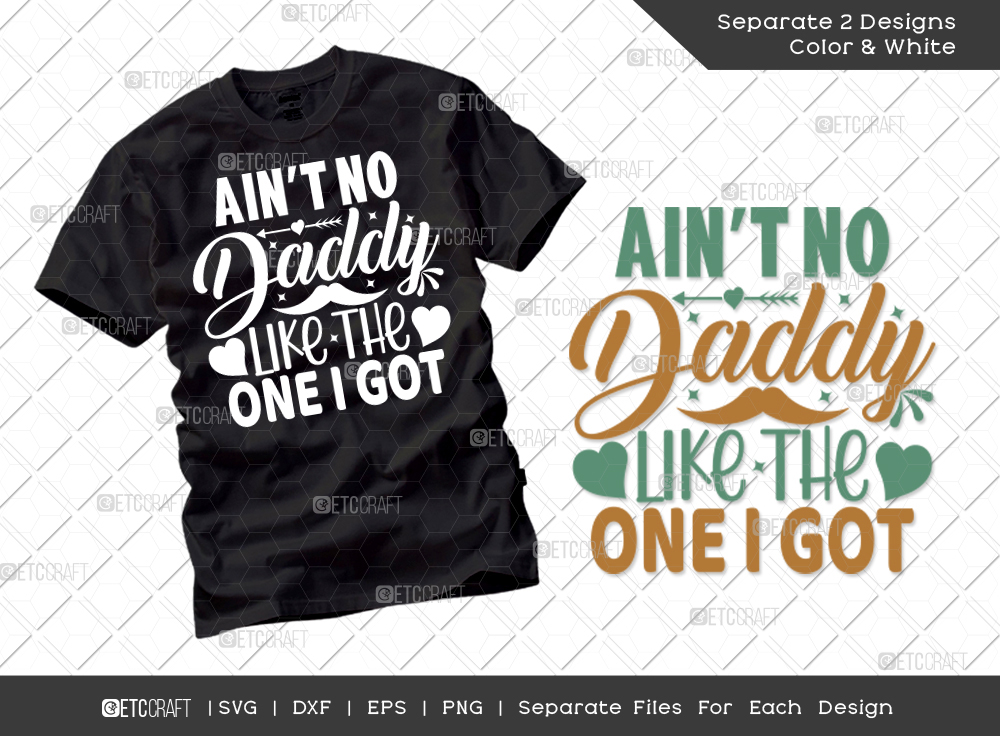 Aint No Daddy Like The One I Got SVG Cut File