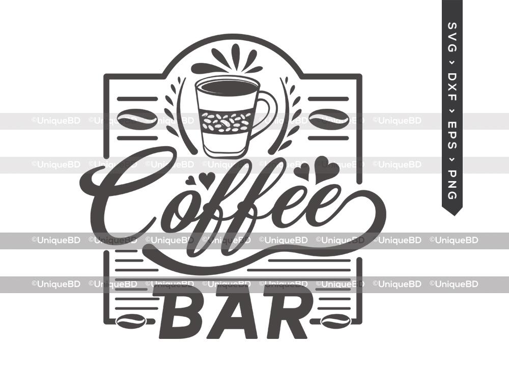 Coffee Bar SVG Cut File   Best Coffee Ever Svg