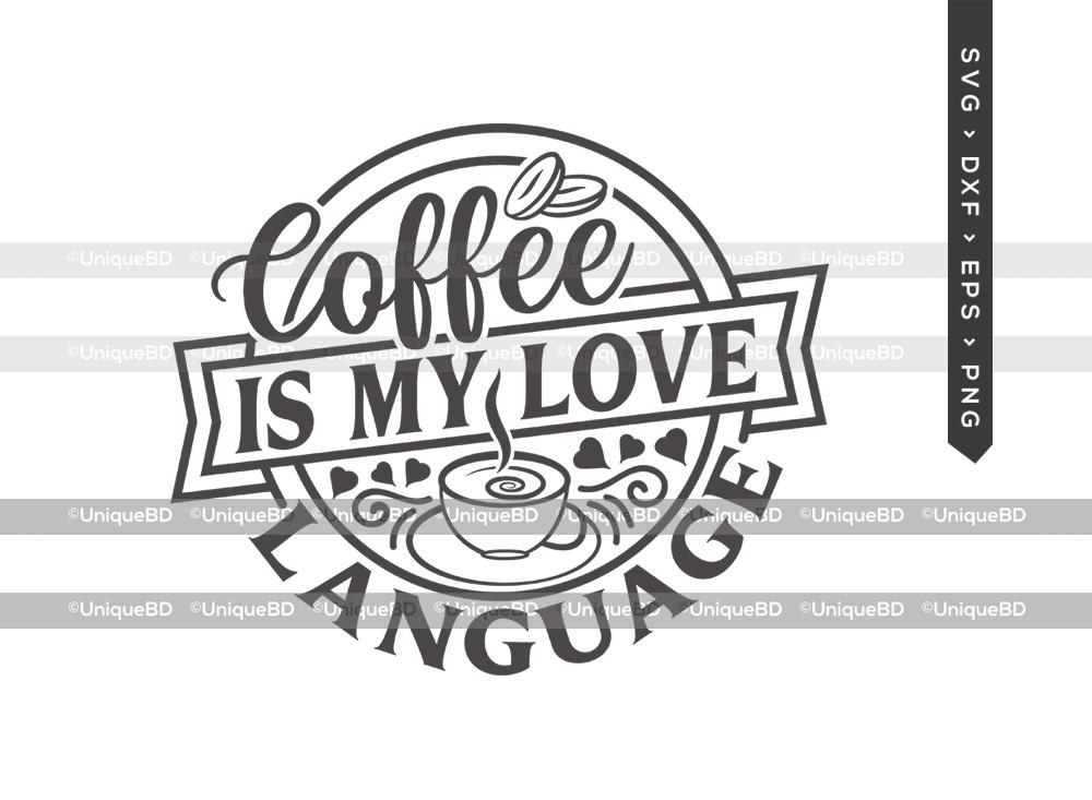 Coffee Is My Love Language SVG   Coffee Svg