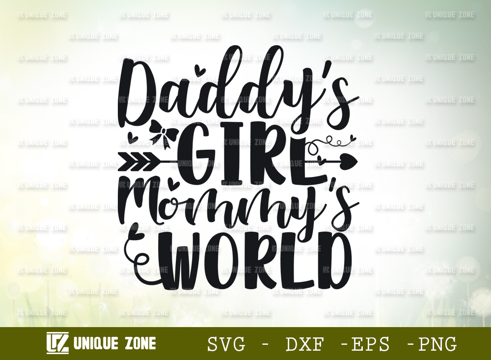 Daddys Girl Mommys World SVG Cut File