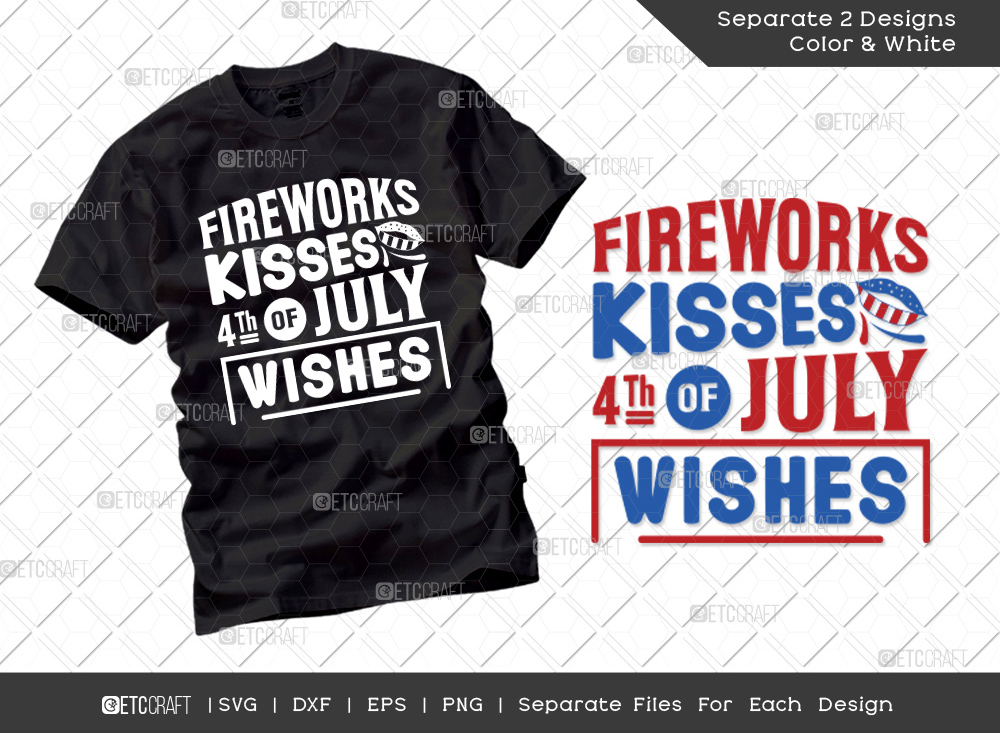 Fireworks Kisses 4th Of July Wishes SVG Cut File