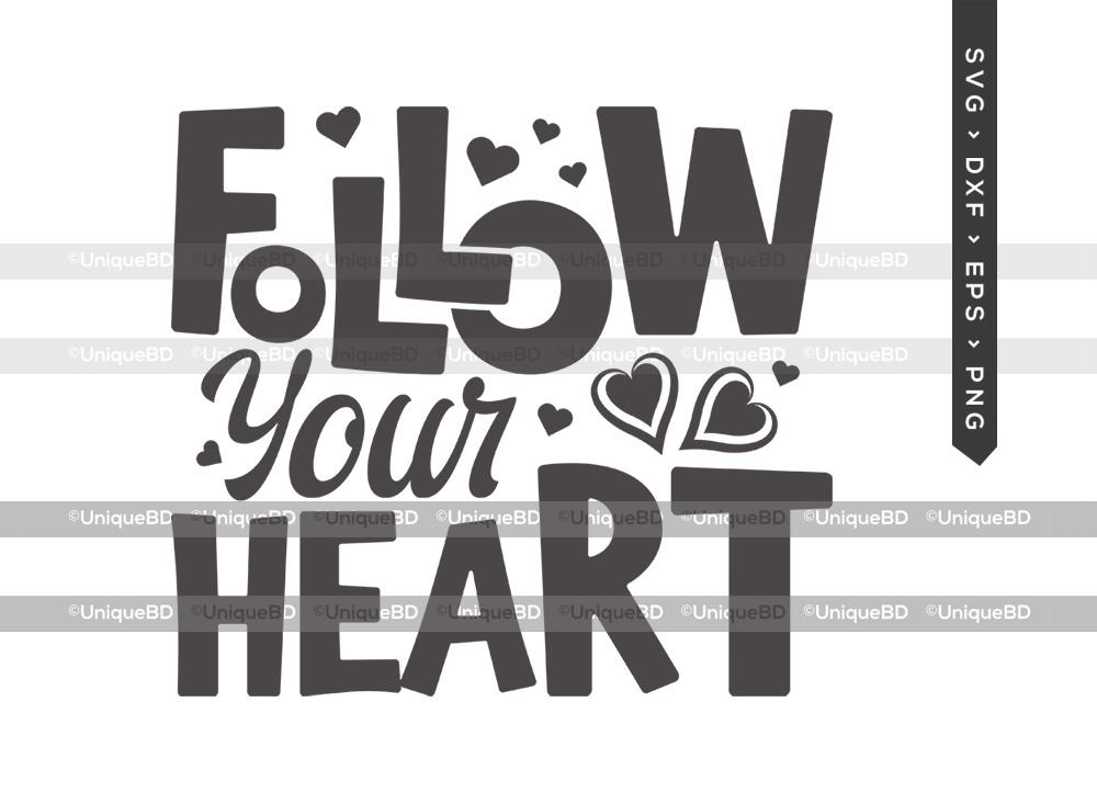 Follow Your Heart SVG | Heart | Valentine Svg