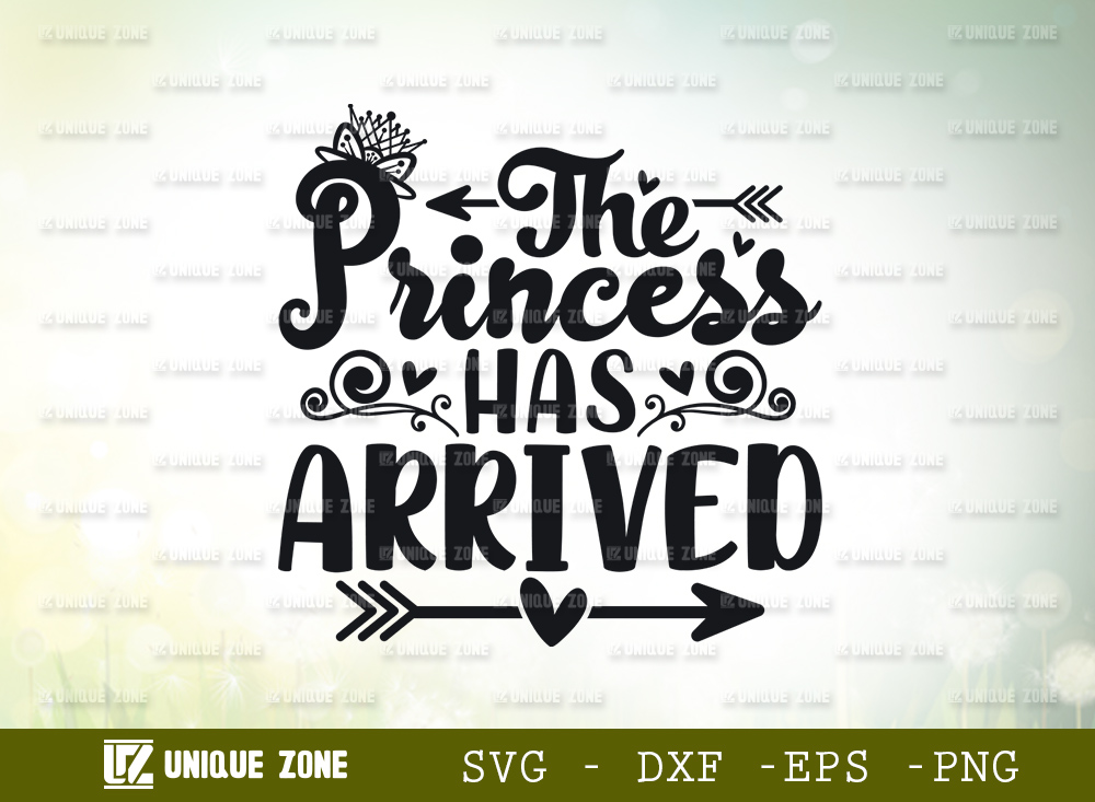 The Princess Has Arrived SVG Cut File | Princess Svg