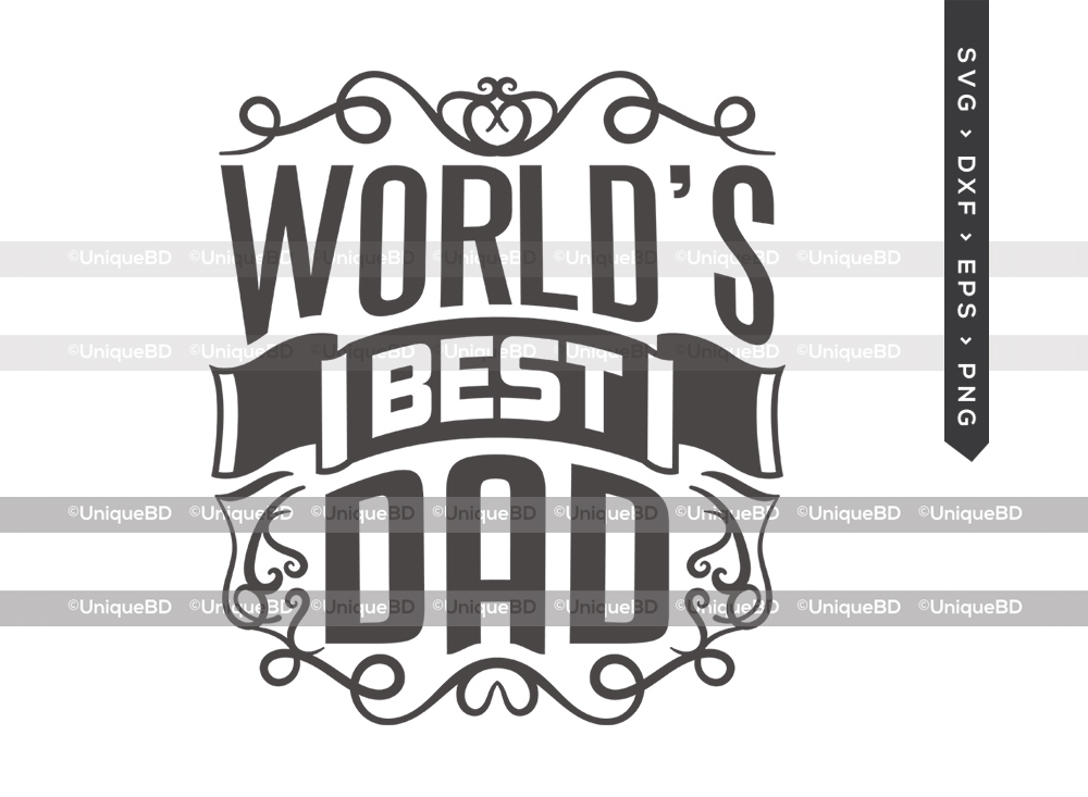 Worlds Best Dad SVG Cut File | Fathers Day Svg