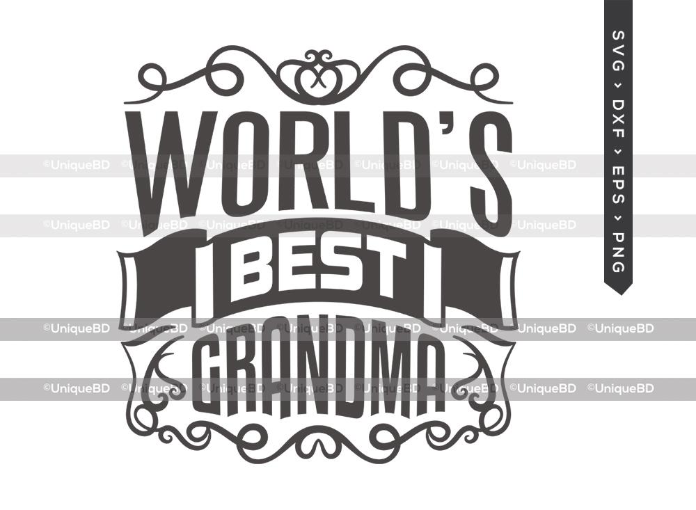 Worlds Best Grandma SVG   Mothers Day Svg