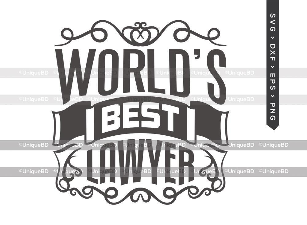 Worlds Best Lawyer SVG | Best Lawyer Ever Svg