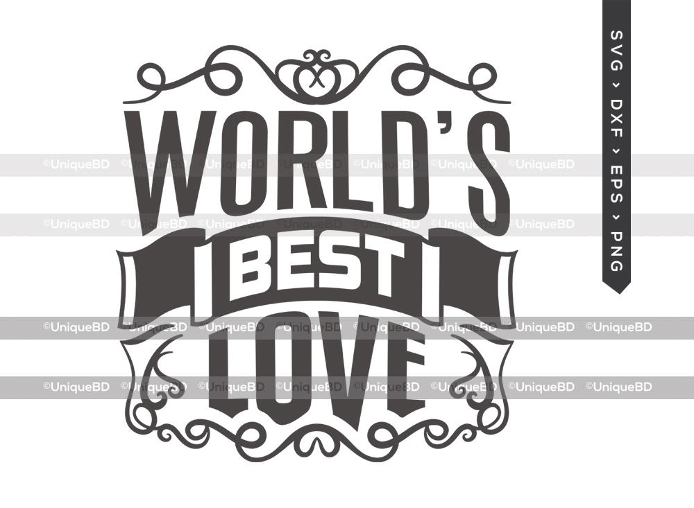 Worlds Best Love SVG Cut File | Valentine Svg