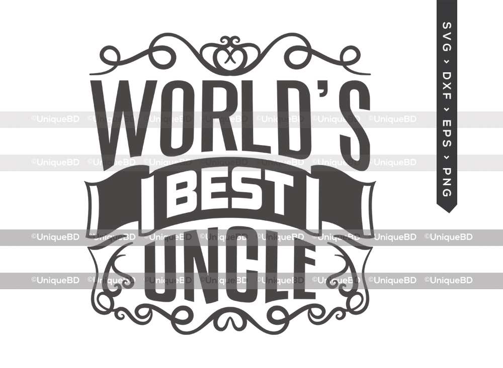 Worlds Best Uncle SVG Cut File   Fathers Day Svg