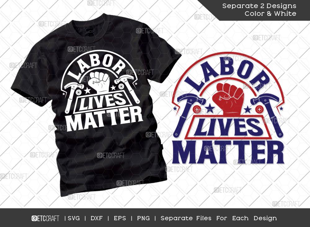 Labor Lives Matter SVG Cut File   Labor Day Svg