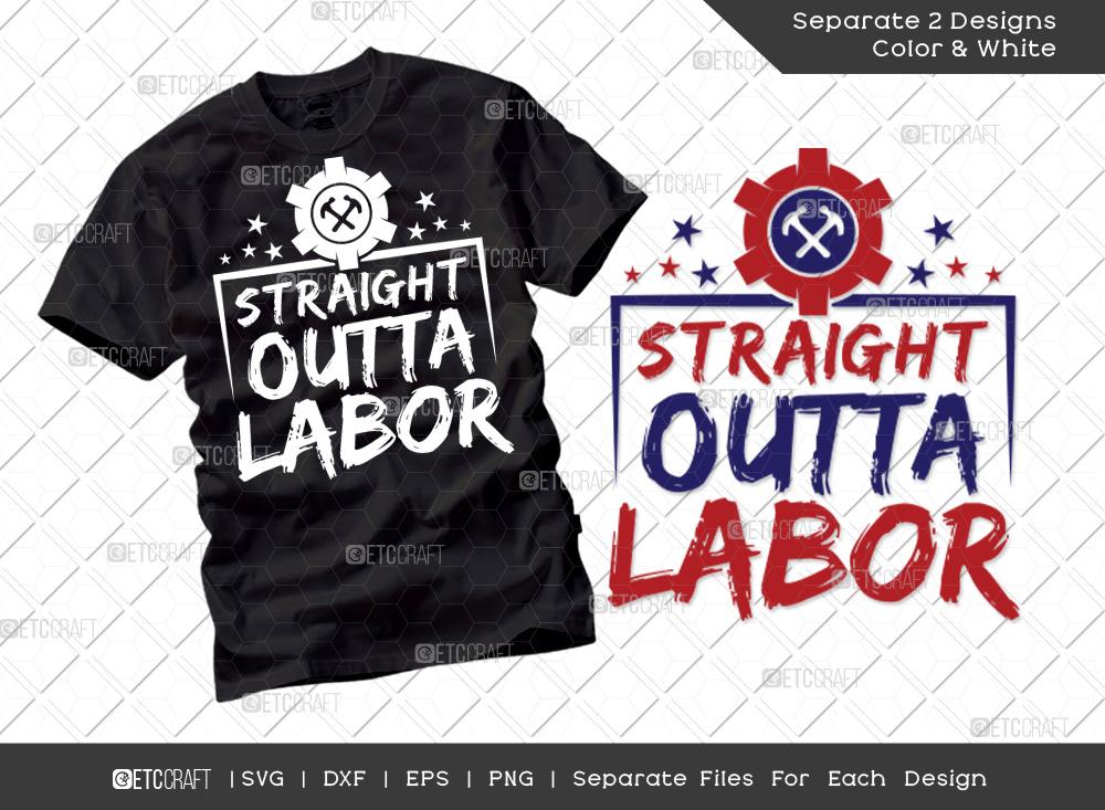 Straight Outta Labor SVG   Labor Day Svg