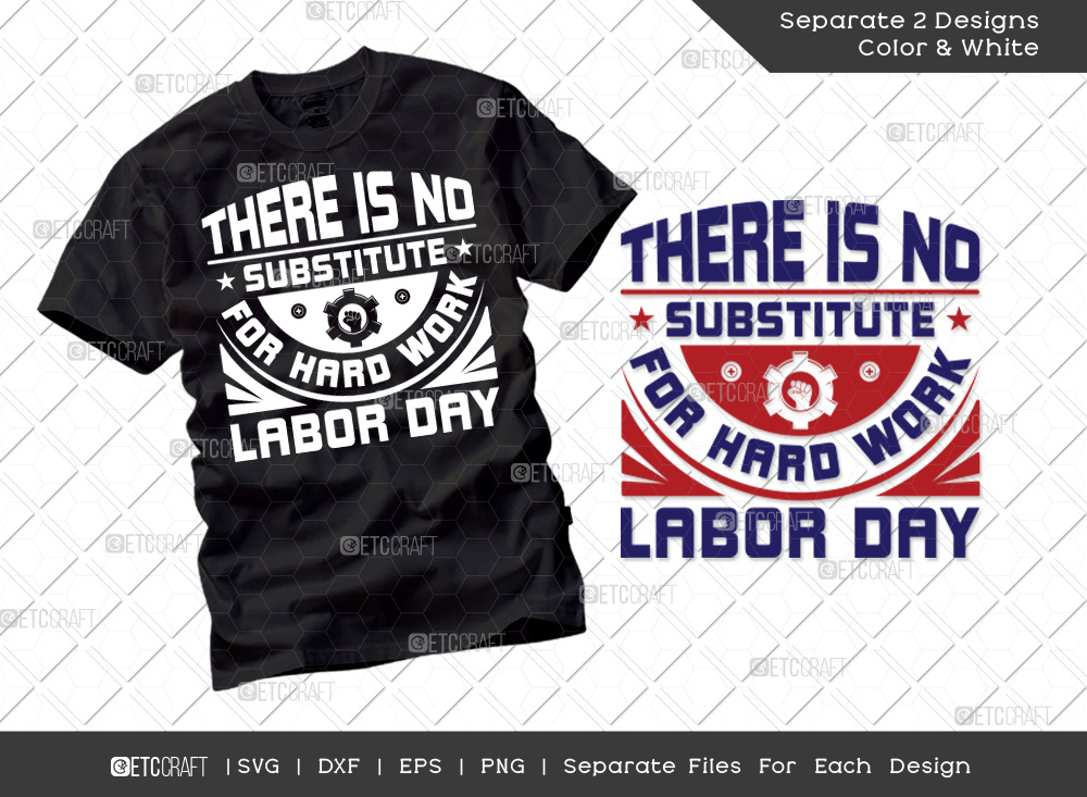There Is No Substitute For Hard Work Labor Day SVG Cut File