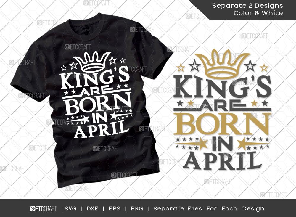 King's Are Born In April SVG Cut File