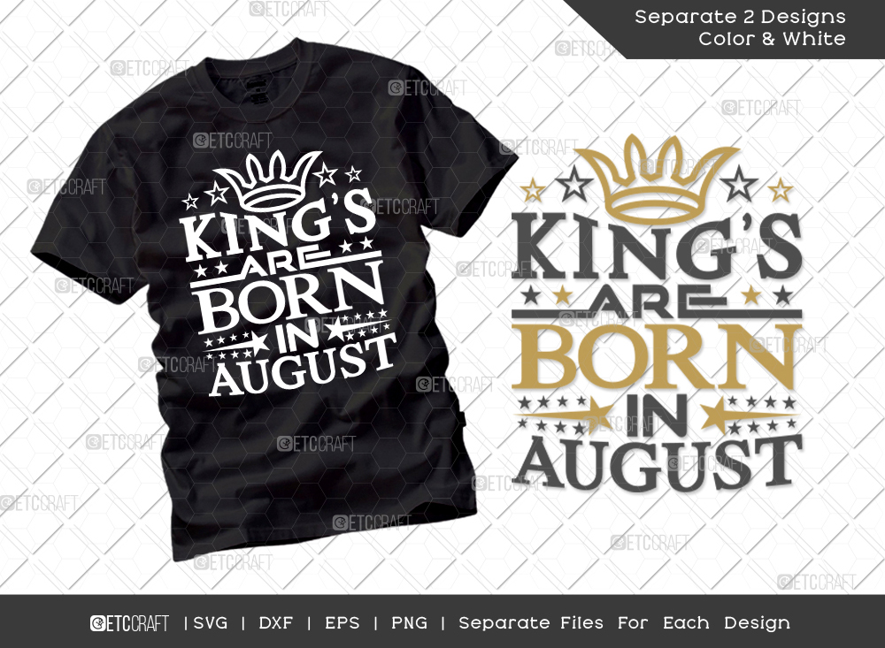 King's Are Born In August SVG Cut File
