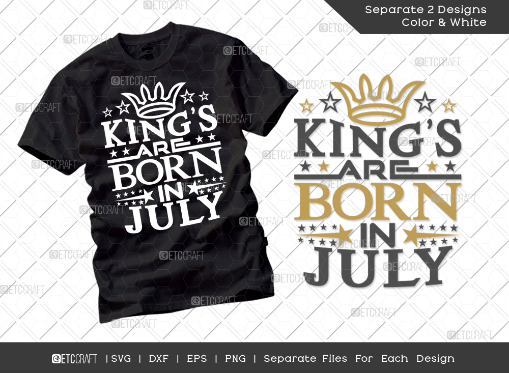 King's Are Born In July SVG Cut File