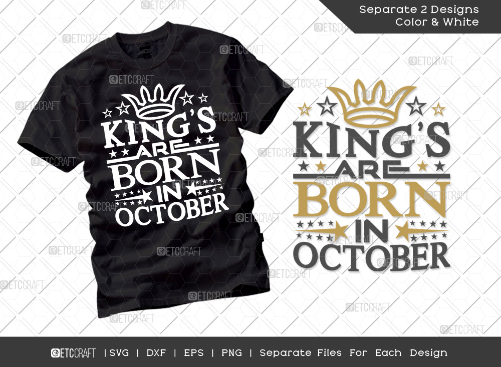 Kings Are Born In October SVG Cut File