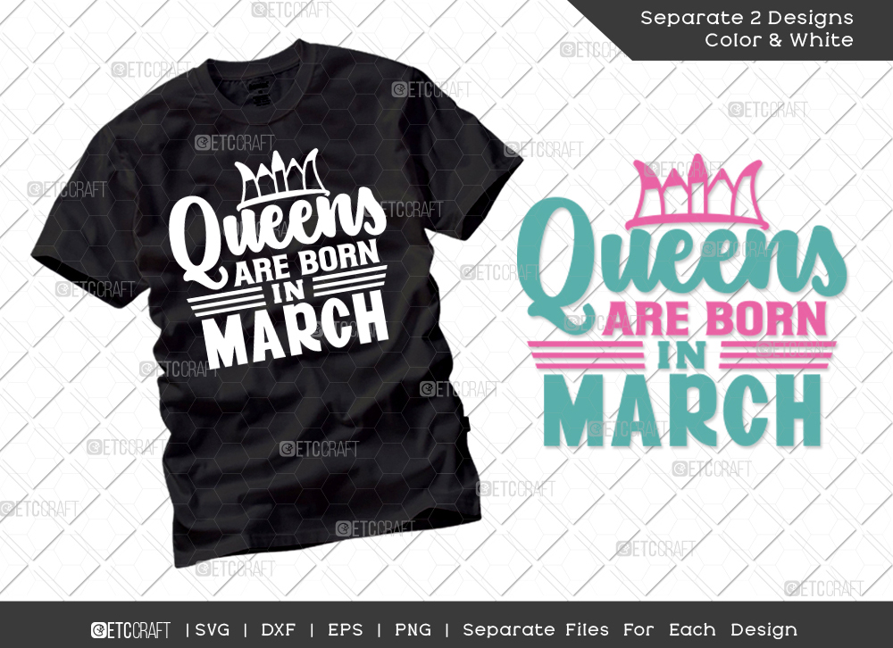Queens Are Born In March SVG | Birthday SVG