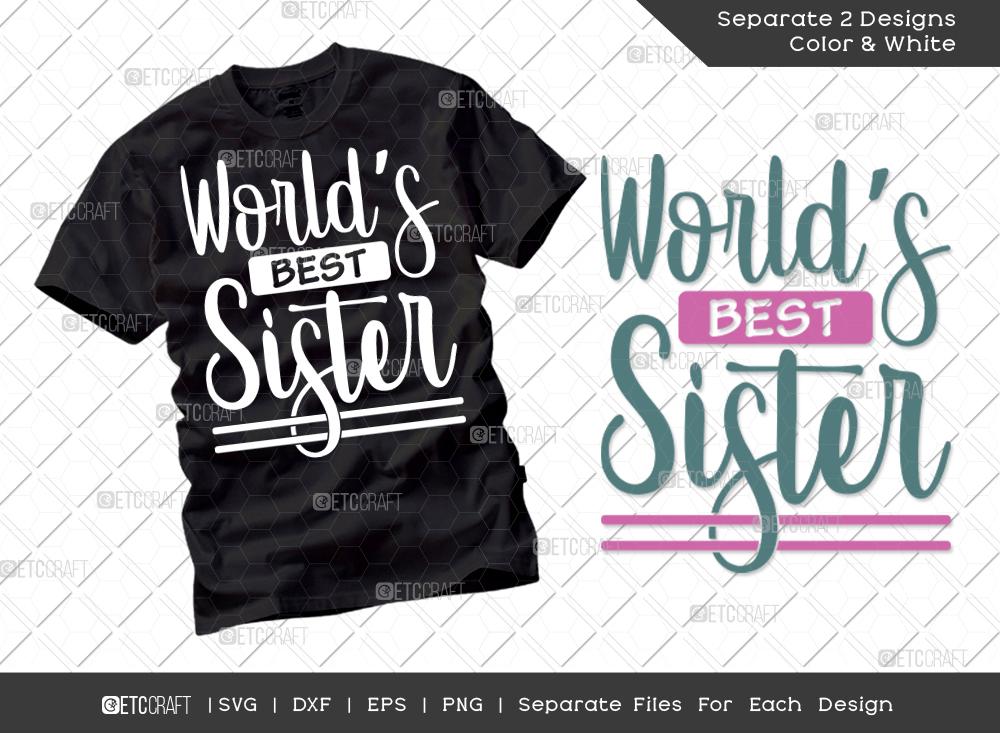 Worlds Best Sister Svg Cut File | Sister Shirt