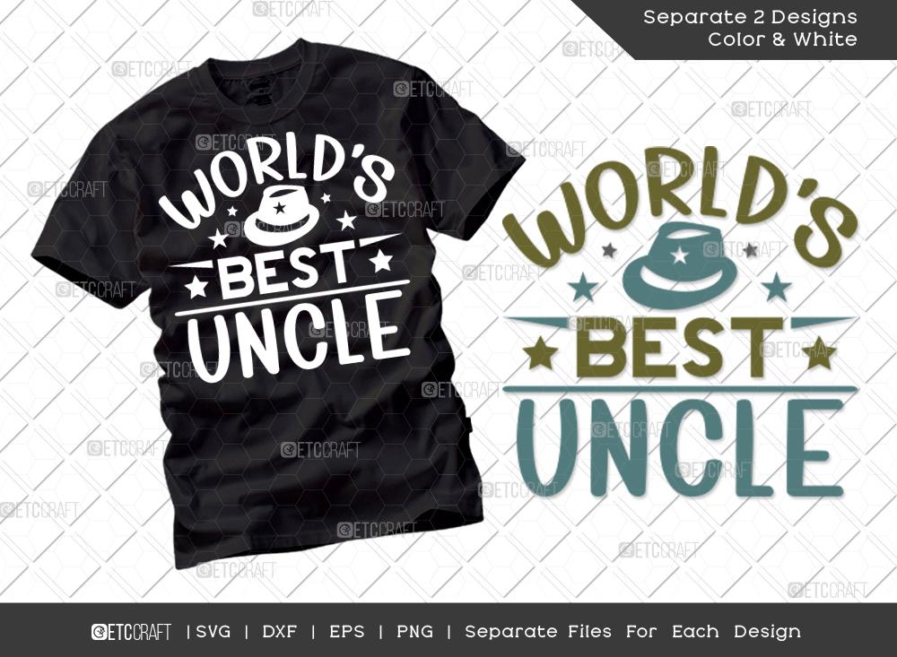 Worlds Best Uncle SVG Cut File   Uncle Shirt