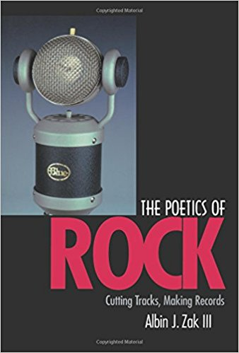 Albin Zak - The Poetics of Rock
