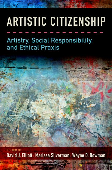 Artistry, Social Responsibility, and Ethical Praxis