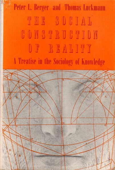 Berger and Luckman - The Social Construction of Reality