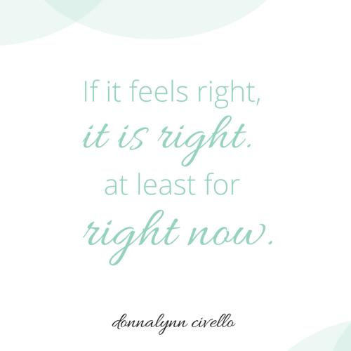 If it feels right