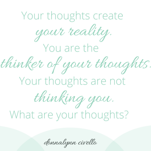 You are the thinker of your thoughts