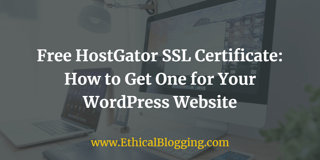 Free Hostgator Ssl Certificate How To Get One For Your Wordpress Site