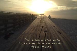 Freire: Transform the World