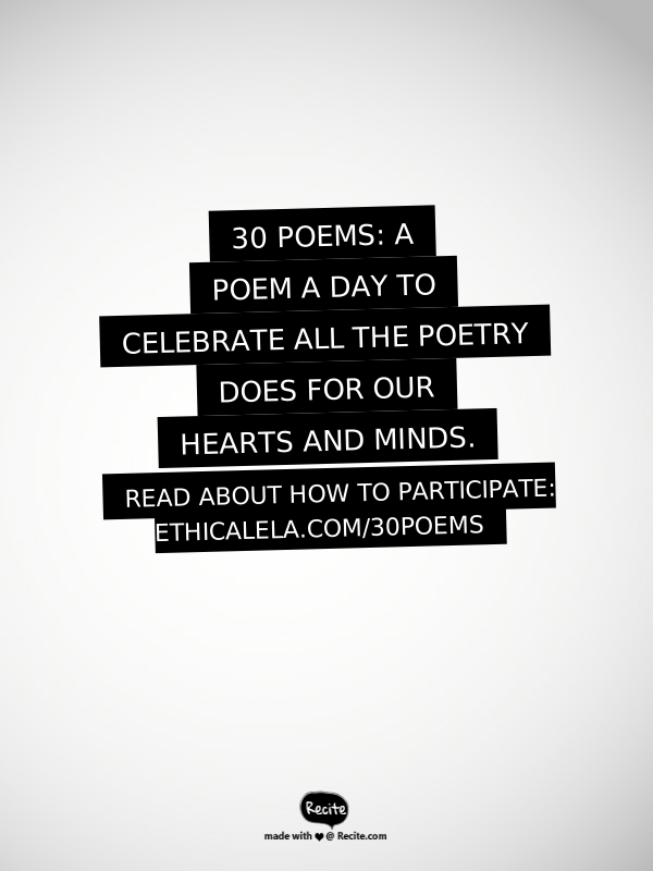 30 Poems: A Celebration of Poetry Begins April 1st