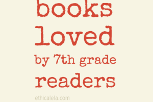 Ten Books Loved by 7th Grade Readers (List 2)