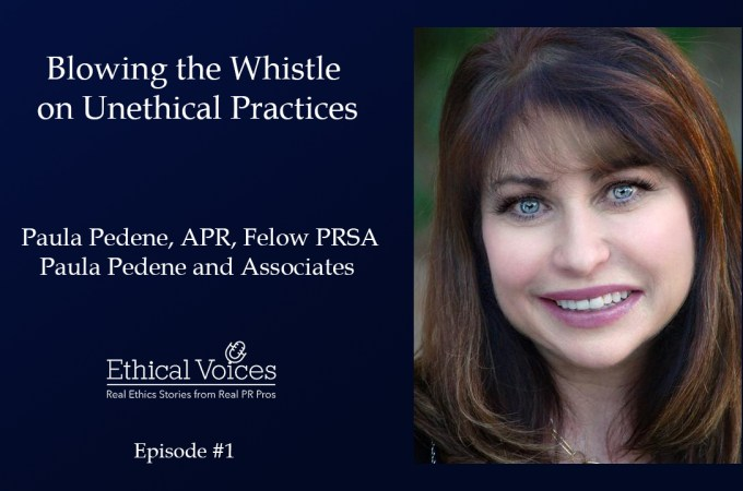 Blowing the Whistle on Unethical Practices - Paula Pedene, APR, Fellow PRSA