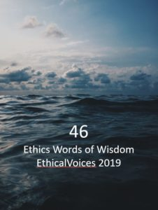 46 Ethics Words of Wisdom and Ethics Quotes: EthicalVoices 2019