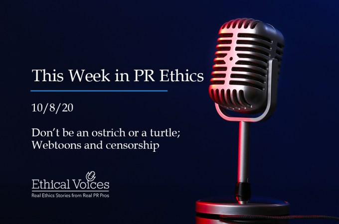 This Week in PR Ethics (10/8/20): Don't be an ostrich or a turtle; Webtoons and censorship