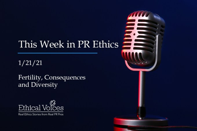 This Week in PR Ethics (1/21/21) – Fertility, Consequences and Diversity