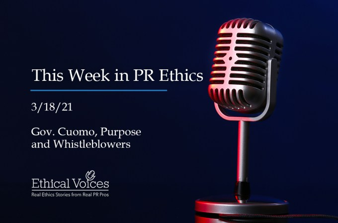 This Week in PR Ethics (3/18/21): Gov. Cuomo, Purpose and Whistleblowers